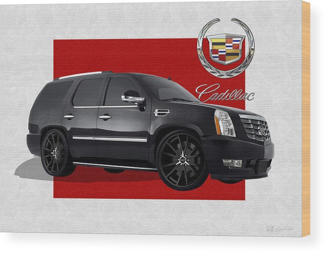 �cadillac� By Serge Averbukh Wood Print featuring the photograph Cadillac Escalade with 3 D Badge by Serge Averbukh