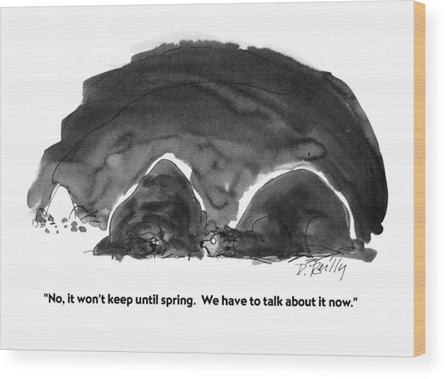 Animals Wood Print featuring the drawing No, It Won't Keep Until Spring. We Have To Talk by Donald Reilly