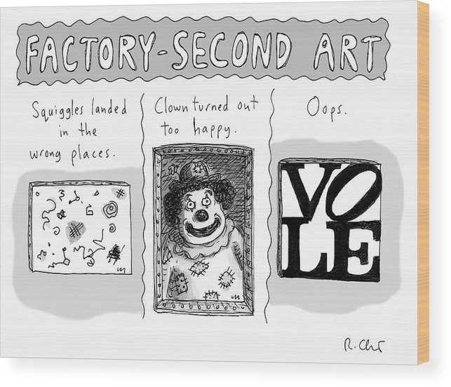 Factory-second Art Wood Print featuring the drawing Factory Second Art by Roz Chast