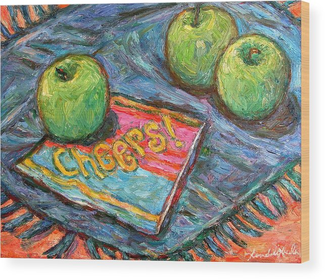 Still Life Wood Print featuring the painting Cheers by Kendall Kessler
