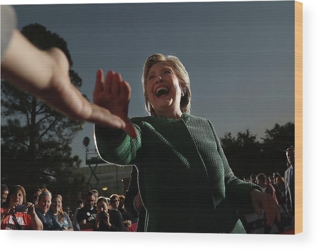 Nominee Wood Print featuring the photograph Hillary Clinton Campaigns In North by Justin Sullivan