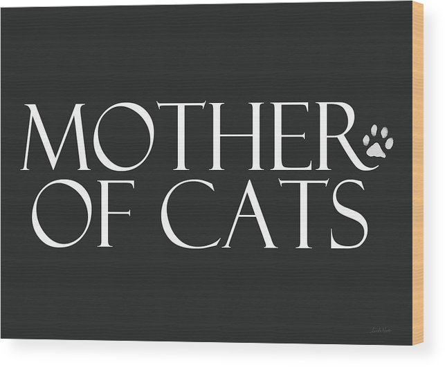 Cat Wood Print featuring the digital art Mother of Cats- by Linda Woods by Linda Woods