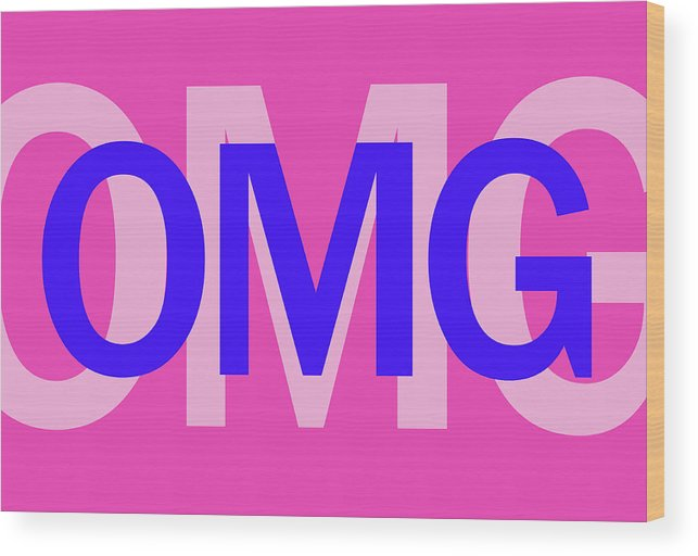 Omg Wood Print featuring the mixed media Omg by Sd Graphics Studio