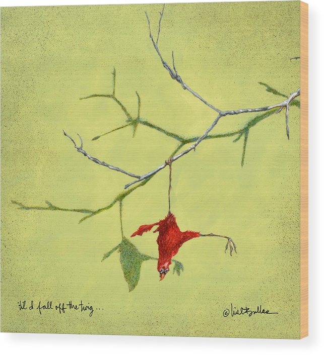 Will Bullas Wood Print featuring the painting til I fall off the twig... by Will Bullas