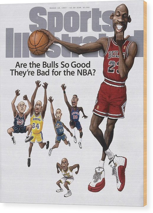 Chicago Bulls Wood Print featuring the photograph Are The Bulls So Good Theyre Bad For The Nba Sports Illustrated Cover by Sports Illustrated