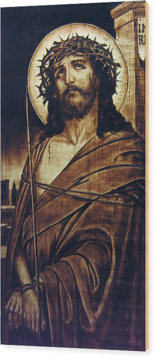 Dino Muradian Wood Print featuring the pyrography Ecce Homo by Dino Muradian