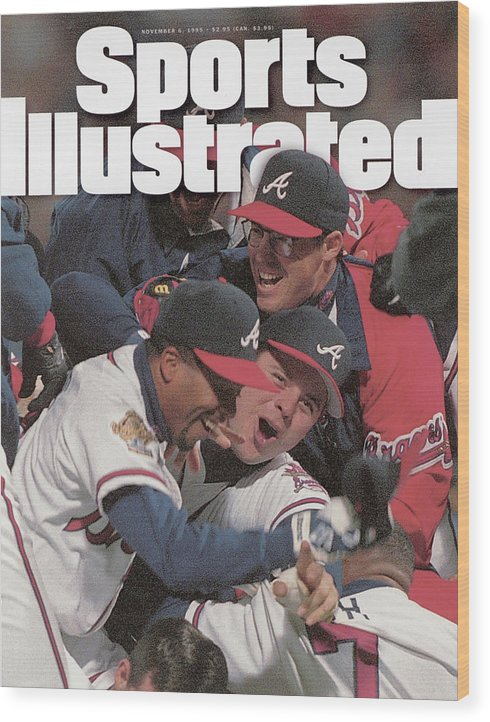 Atlanta Wood Print featuring the photograph Atlanta Braves, 1995 World Series Sports Illustrated Cover by Sports Illustrated