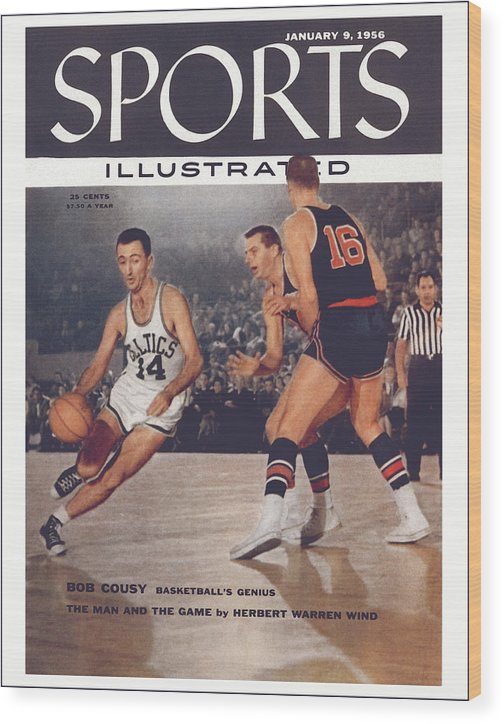 Magazine Cover Wood Print featuring the photograph Boston Celtics Bob Cousy... Sports Illustrated Cover by Sports Illustrated