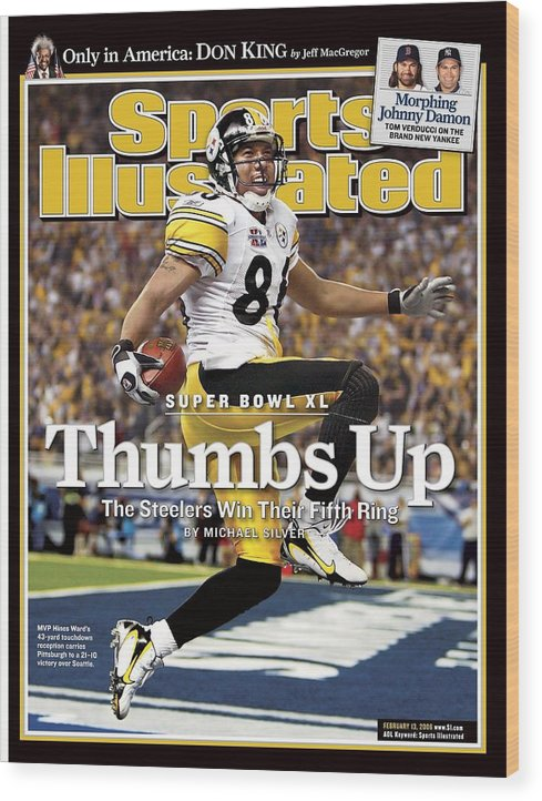 Magazine Cover Wood Print featuring the photograph Pittsburgh Steelers Hines Ward, Super Bowl Xl Sports Illustrated Cover by Sports Illustrated