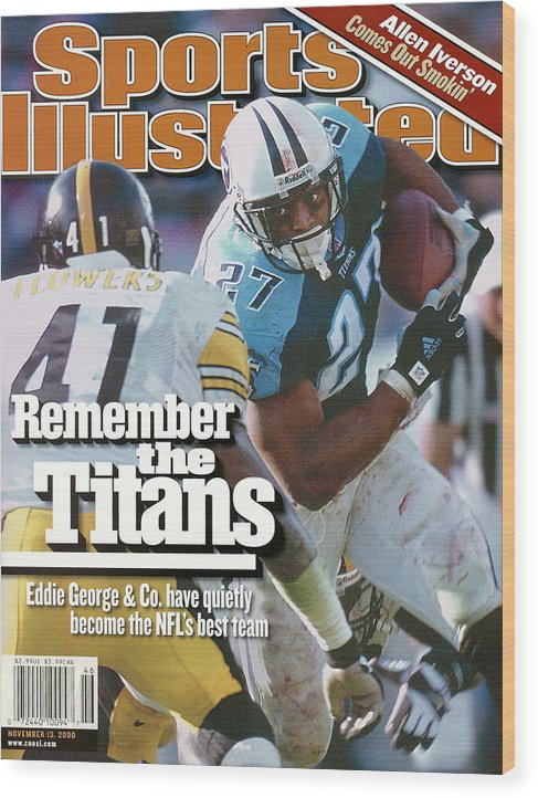 Sports Illustrated Wood Print featuring the photograph Tennesse Titans Eddie George... Sports Illustrated Cover by Sports Illustrated