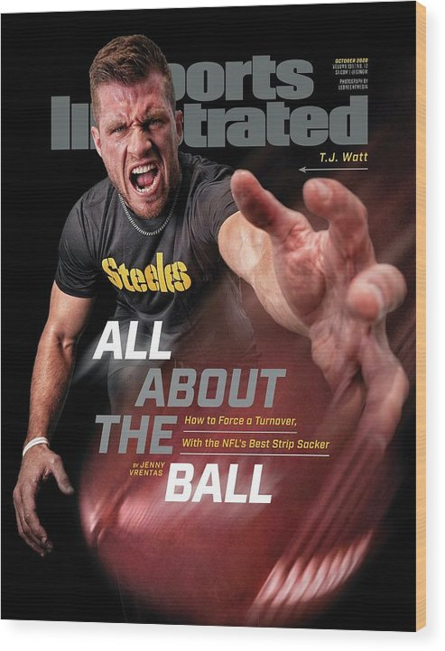 Sports Illustrated Wood Print featuring the photograph All About the Ball - Pittsburgh Steelers T.J. Watt Sports Illustrated Cover by Sports Illustrated