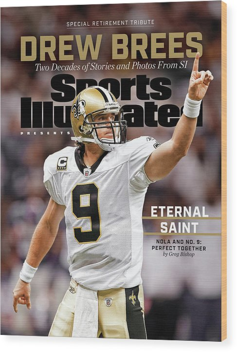 Published Wood Print featuring the photograph New Orleans Saints Drew Brees, Special Retirement Commemorative Issue by Sports Illustrated