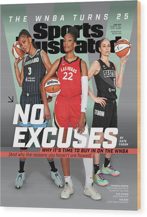 Female Wood Print featuring the photograph WNBA Turns 25 No Excuses Sports Illustrated Cover by Sports Illustrated