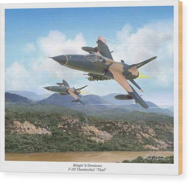 F-105 Thunderchief Wood Print featuring the painting Thuds Bringin' It Downtown by Mark Karvon