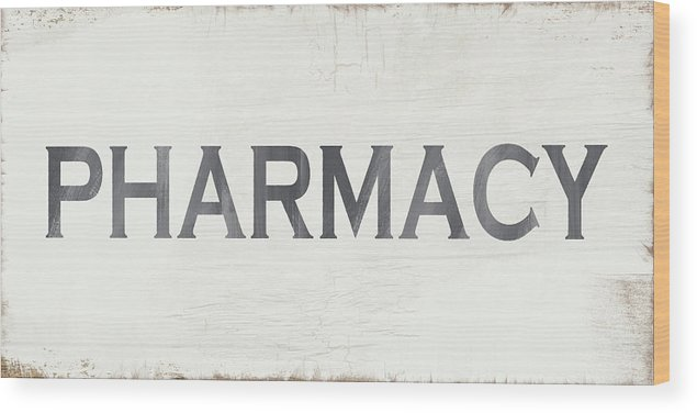 Modern Farmhouse Wood Print featuring the mixed media Pharmacy Sign- Art By Linda Woods by Linda Woods