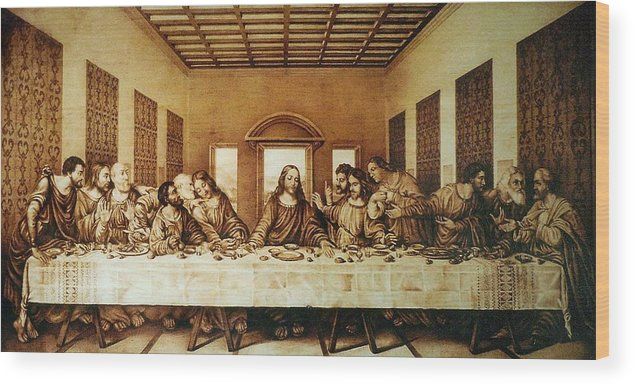 Dino Muradian Wood Print featuring the pyrography The Last Supper by Dino Muradian