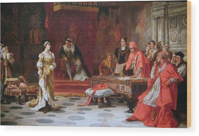 Laslett John Pott - Katherine Of Aragon Denounced Before King Henry Viii And His Council Ca. 1880 Wood Print featuring the painting Katherine Of Aragon Denounced Before King Henry by MotionAge Designs