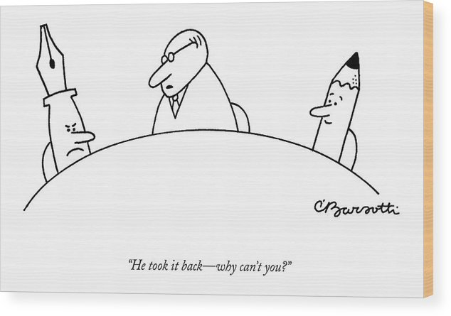 Childishness Problems Inventions  (mediator To Pen Wood Print featuring the drawing He Took It Back - Why Can't You? by Charles Barsotti