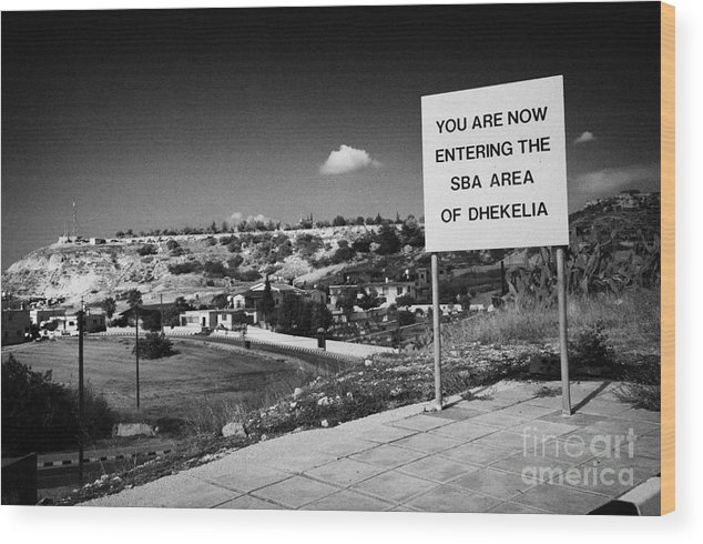 Sba Wood Print featuring the photograph sign overlooking pyla and turkish controlled territory marking entrance of SBA Sovereign Base area by Joe Fox