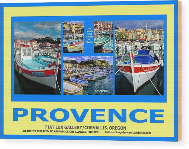 Provence. France. Cassis. Travel Posters. Fishing Boats. Coastal Villages. La Cote D'azur. Wood Print featuring the photograph Provence Poster by Michael Moore