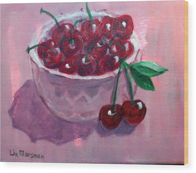 Cherries Wood Print featuring the painting Bowl Of Cherries by Lia Marsman