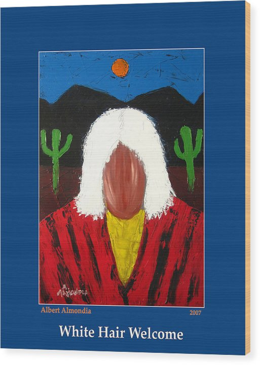Native American Wood Print featuring the painting White Hair Welcome by Albert Almondia