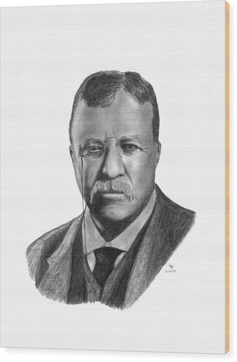 President Wood Print featuring the drawing President Theodore Roosevelt by Charles Vogan
