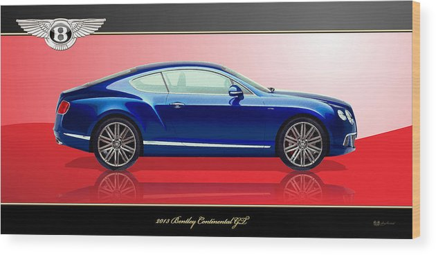 Wheels Of Fortune By Serge Averbukh Wood Print featuring the photograph Bentley Continental GT with 3D Badge by Serge Averbukh