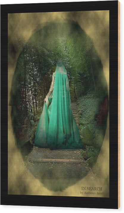 Bridal Wood Print featuring the photograph Insearch by Ambreen Jamil
