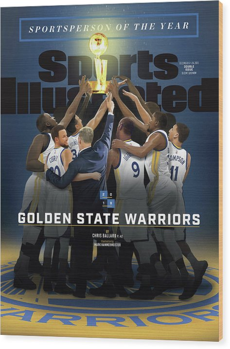 2018 Sportsperson Of The Year Golden State Warriors Sports Illustrated Cover Wood Print