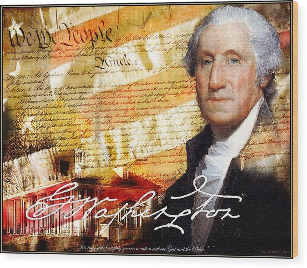 Historical Art Wood Print featuring the digital art George Washington Father Of Our Country by Steve Grochowsky