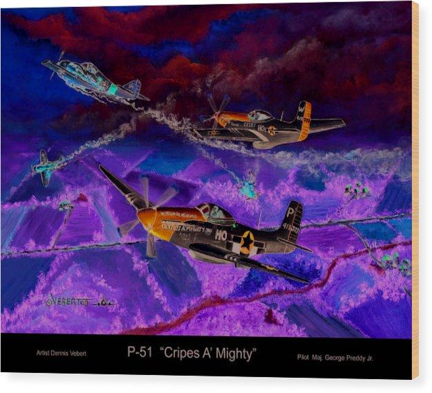 Aviation Art Of World War 11-airplane Art Wood Print featuring the painting P-51 Cripes A by Dennis Vebert