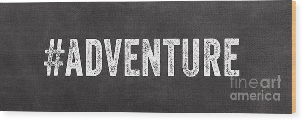 Sign Wood Print featuring the mixed media Adventure by Linda Woods
