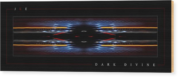 Abstract Wood Print featuring the photograph Dark Divine by Jonathan Ellis Keys