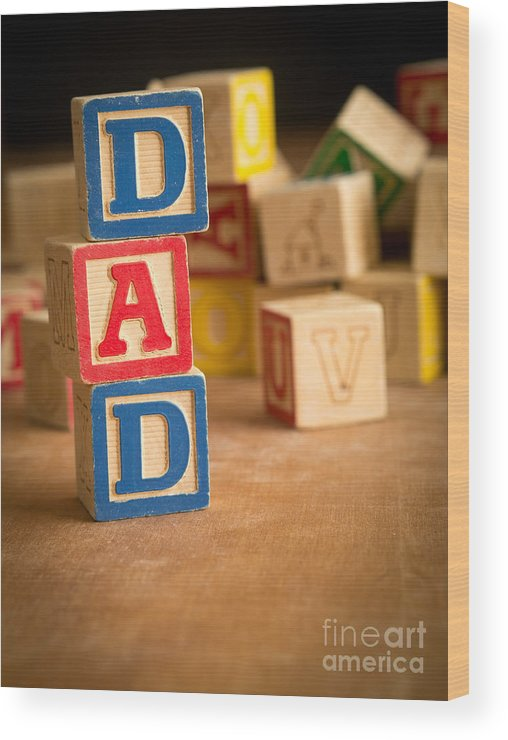 Abcs Wood Print featuring the photograph Dad - Alphabet Blocks Fathers Day by Edward Fielding