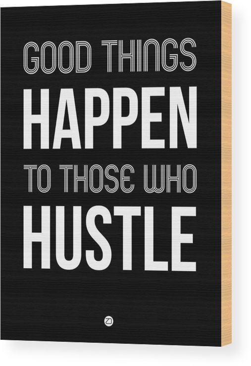 Motivational Wood Print featuring the digital art Good Thing Happen Poster Black by Naxart Studio