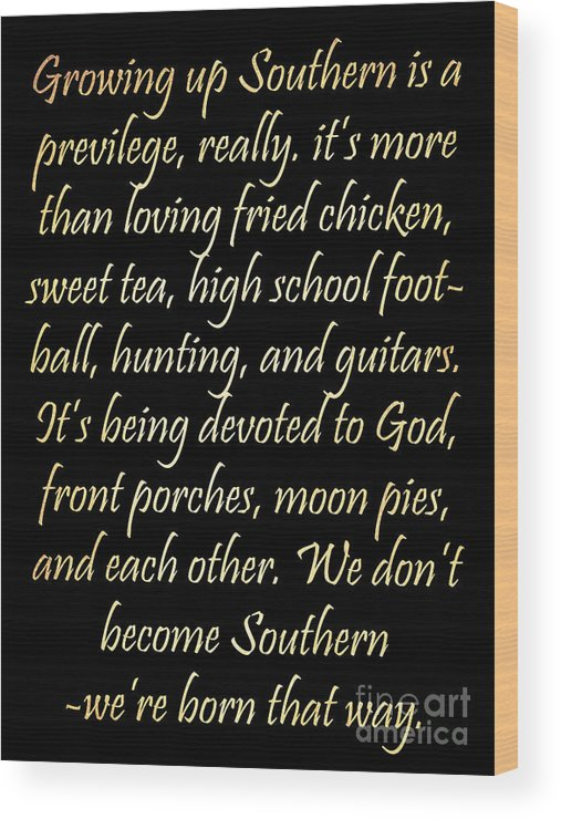 Inspirational Wood Print featuring the digital art Inspirational Art - Growing Up Southern. by Joy House Studio