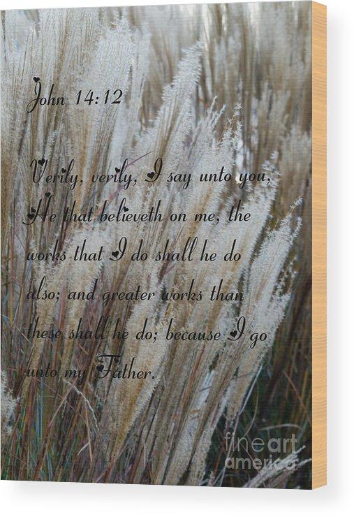 John Fourteen Twelve Verse Wood Print featuring the photograph John Fourteen Twelve by Tara Lynn