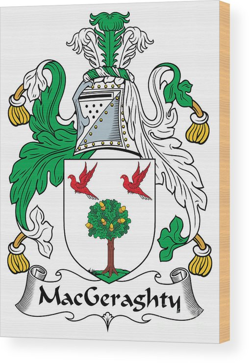 Macgeraghty Wood Print featuring the digital art Macgeraghty Coat Of Arms Irish by Heraldry