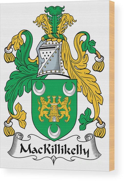 Mackillikelly Wood Print featuring the digital art Mackillikelly Coat Of Arms Irish by Heraldry