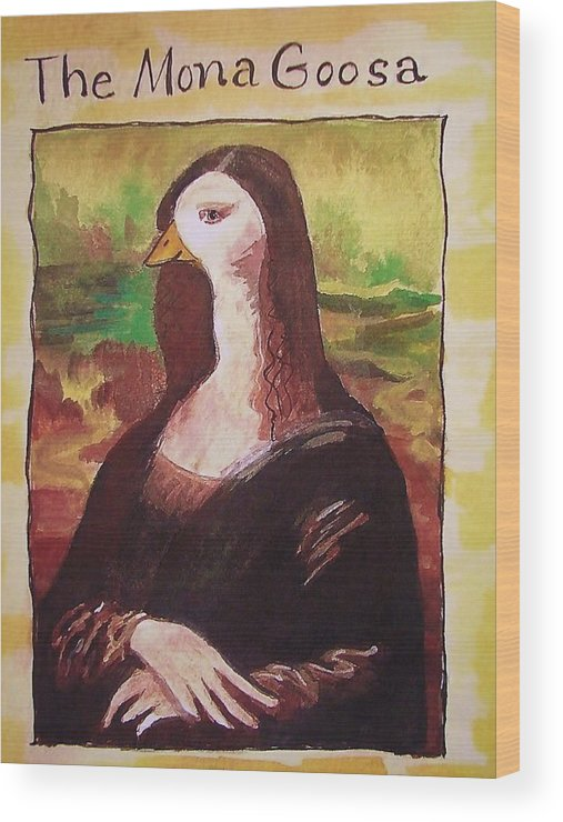 Cartoon Wood Print featuring the painting The Mona Goosa by Margaret Bobb
