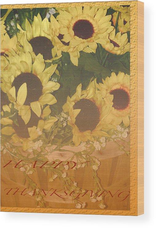 Sunflower Thanksgiving Card Wood Print featuring the photograph Basket Of Sun Shine Card by Debra   Vatalaro