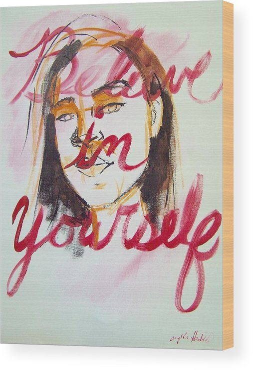 Portrait Wood Print featuring the painting Believe In Yourself by Angela Hendricks