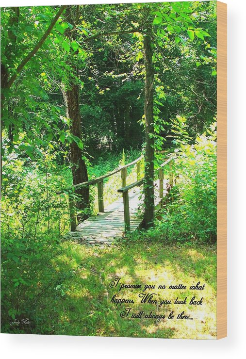 Woods Wood Print featuring the photograph I Promise by Judy Waller