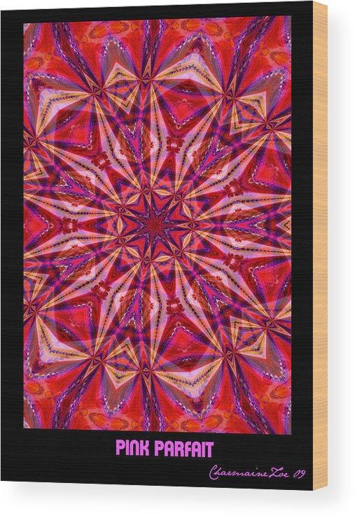 Fractal Wood Print featuring the digital art Pink Parfait by Charmaine Zoe