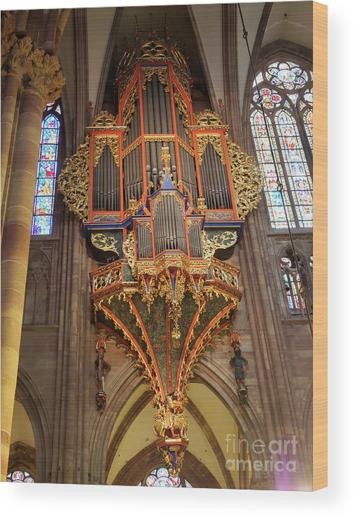 Pipe Organ Wood Print featuring the photograph Pipe Organ In Strasbourg Cathedral by Louise Heusinkveld