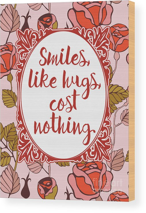 Smiles And Hugs Cost Nothing Wood Print featuring the digital art Smiles, Like Hugs, Cost Nothing by Scarebaby Design