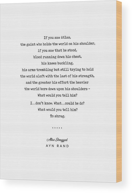 Ayn Rand Quote Wood Print featuring the mixed media Minimal Ayn Rand Quote 02- Atlas Shrugged - Modern, Classy, Sophisticated Art Prints For Interiors by Studio Grafiikka