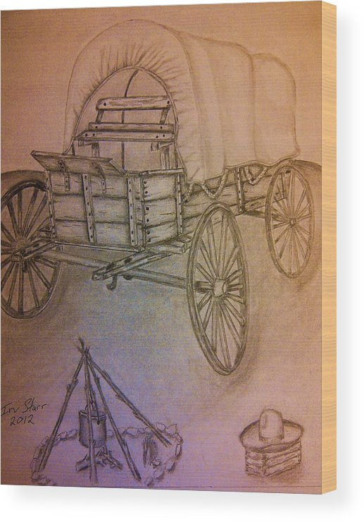 South West Western Plains Open Range Camp Fire Covered Wagon Cowboy Hat Wheels Fire Outdoors Pioneer Wood Print featuring the drawing Covered Wagon by Irving Starr
