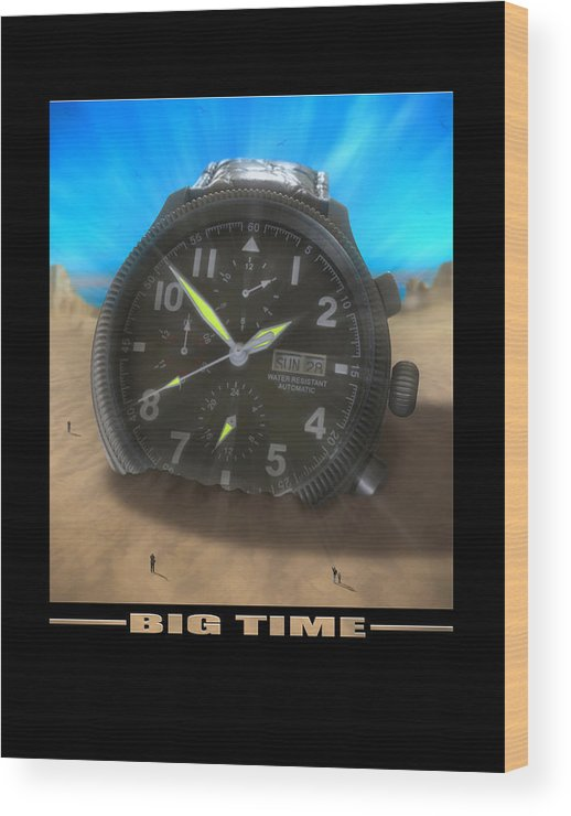 Watch Wood Print featuring the photograph Big Time by Mike McGlothlen